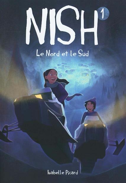 Nish Tome 1 Le nord et le sud de Isabelle Picard