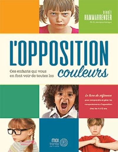 L'opposition : Ces enfants qui vous en font voir de toutes les c by Benoît Hammarrenger