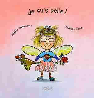 Je Suis Belle! de Angèle Delaunois