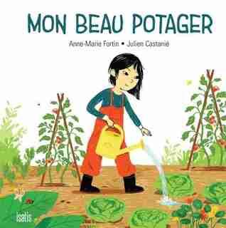 Mon Beau Potager de Anne-marie Fortin