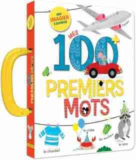 Mes 100 Premiers Mots: Mon Imagier À Emporter by Anne Paradis