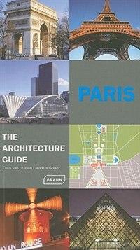 Paris - The Architecture Guide de Chris Van Uffelen