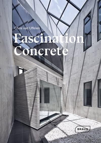 Fascination Concrete de Chris Van Uffelen