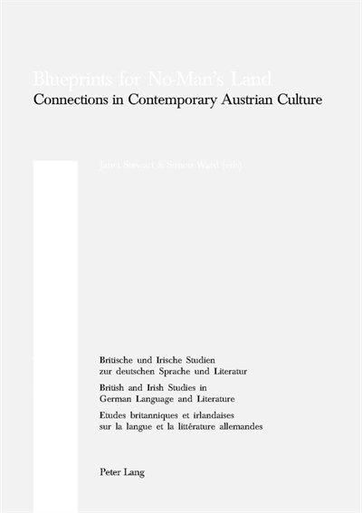 Blueprints For No-man's Land: Connections In Contemporary Austrian Culture by Janet Stewart