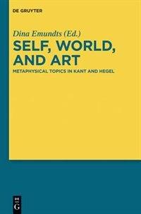 Self, World, and Art by Dina Emundts