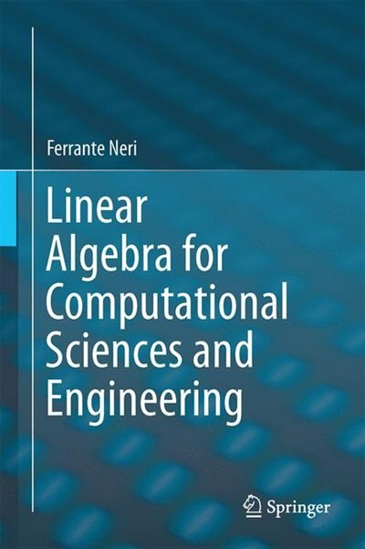 Linear Algebra For Computational Sciences And Engineering by Ferrante Neri