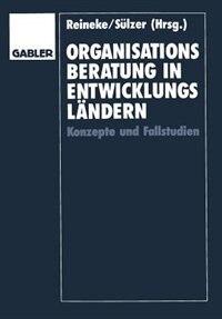 Organisationsberatung in Entwicklungsländern: Konzepte und Fallstudien by Rolf-Dieter Reineke