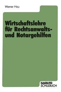 Wirtschaftslehre für Rechtsanwalts- und Notargehilfen by Werner Hau