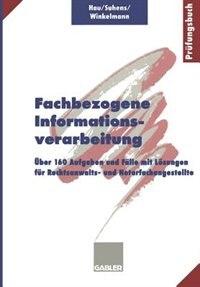 Fachbezogene Informationsverarbeitung: Über 160 Aufgaben und Fälle mit Lösungen für Rechtsanwalts- und Notarfachangestellte by Werner Hau