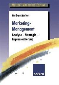 Marketing-Management: Analyse - Strategie - Implementierung by Heribert Meffert