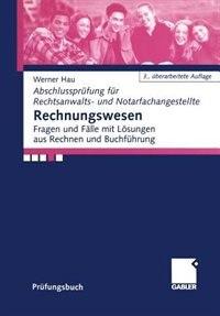 Rechnungswesen: Fragen und Fälle mit Lösungen aus Rechnen und Buchführung by Werner Hau