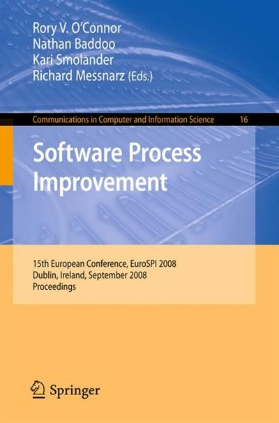 Software Process Improvement: 15th European Conference, Eurospi 2008, Dublin, Ireland, September 3-5, 2008, Proceedings by Rory O'connor