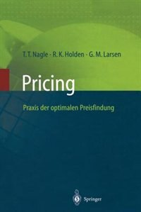 Pricing - Praxis Der Optimalen Preisfindung de Thomas T. Nagle