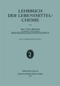 Lehrbuch der Lebensmittel-Chemie by Josef Tillmans