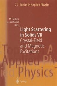 Light Scattering in Solids VII: Crystal-Field and Magnetic Excitations by Manuel Cardona