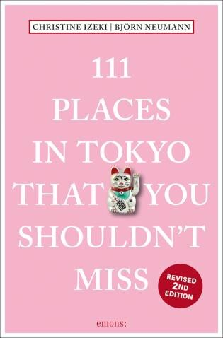 111 Places In Tokyo That You Shouldn't Miss by Christine Izeki