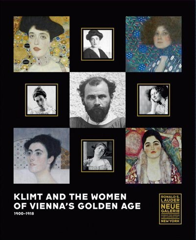 Klimt And The Women Of Vienna's Golden Age, 1900-1918 by Tobias G. Natter