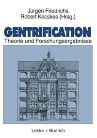 Gentrification: Theorie und Forschungsergebnisse by Robert Kecskes