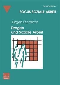 Drogen und Soziale Arbeit de Juergen Friedrichs
