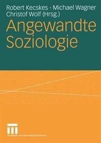 Angewandte Soziologie by Robert Kecskes