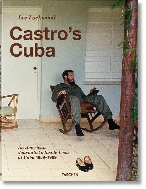 Lee Lockwood. Castro's Cuba. 1959-1969 by Lee Lockwood