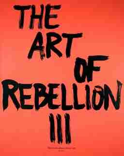 The Art Of Rebellion #3 by Christian Hundertmark