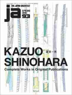 Ja 93 Spring, 2014: Kazuo Shinohara by The Japan Architect