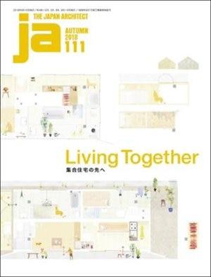 Ja 111 Autumn, 2018: Living Together de The Japan Architect