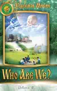 Volume V: Who Are We? by Vladimir Megre