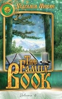 Volume VI: The Family Book de Vladimir Megre
