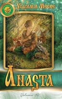 Volume X: Anasta de Vladimir Megre