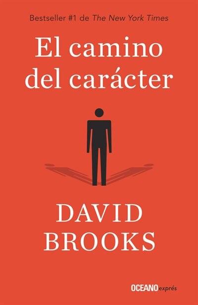 El Camino Del Carácter de David Brooks
