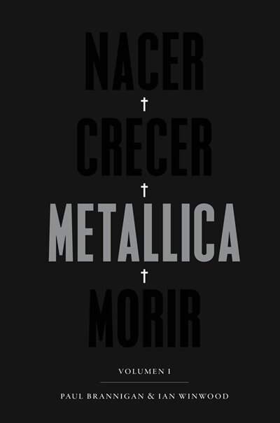 Nacer . Crecer . Metallica . Morir by Paul Brannigan
