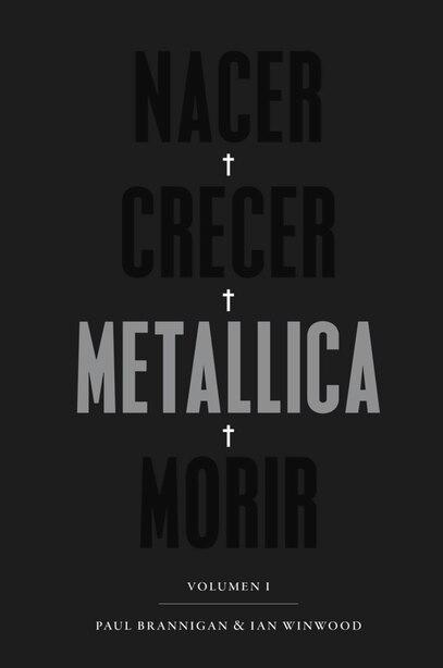 Nacer, Crecer, Metallica, Morir by Ian Winwood