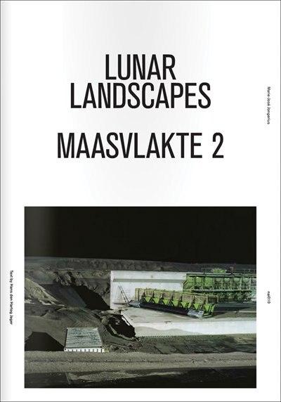 Marie-José Jongerius: Lunar Landscapes: Maasvlakte 2 de Hans den Hartog Jager