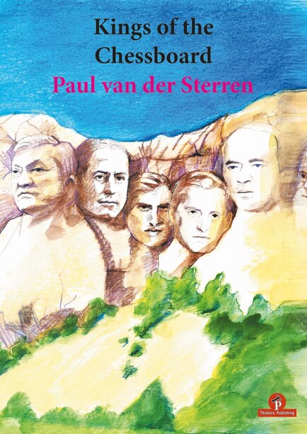 Kings Of The Chessboard by Paul Van Der Sterren