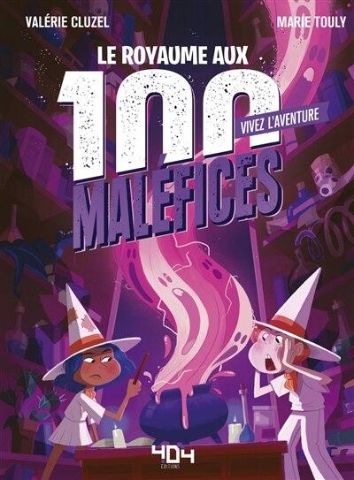 Vivez l'aventure Le royaume aux 100 maléfices de Valérie Cluzel
