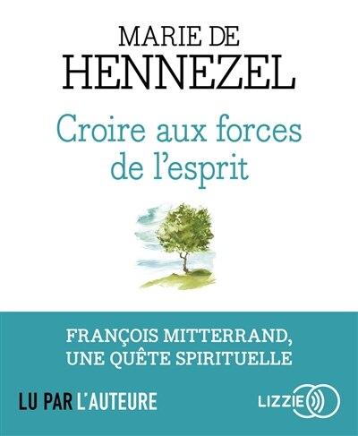 CD CROIRE AUX FORCES DE L'ESPRIT de HENNEZEL