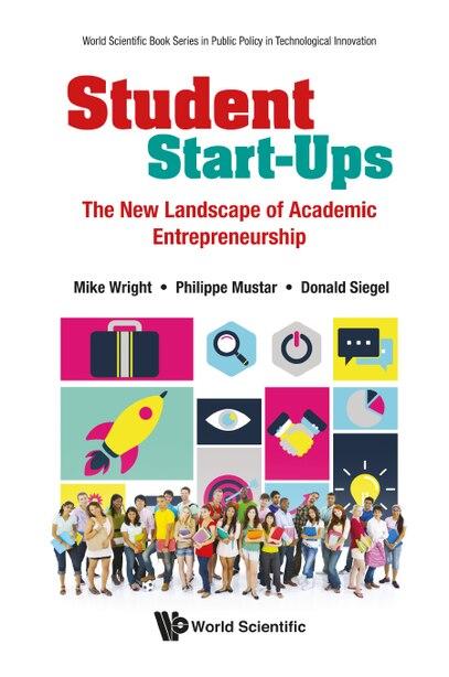 Student Start-ups: The New Landscape Of Academic Entrepreneurship de Mike Wright
