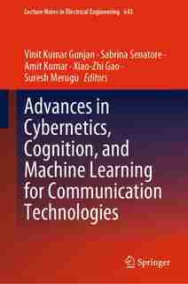 Advances In Cybernetics, Cognition, And Machine Learning For Communication Technologies by Vinit Kumar Gunjan